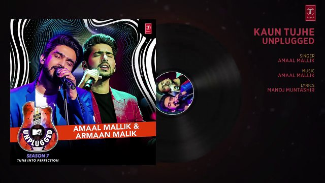 Kaun Tujhe Unplugged _ Amaal Mallik & Armaan Malik - MTV Unplugged Season 7 _ T-Series