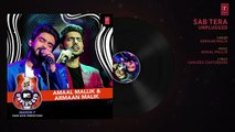Sab Tera Unplugged _ Amaal Mallik & Armaan Malik - MTV Unplugged Season 7 _ T-Series