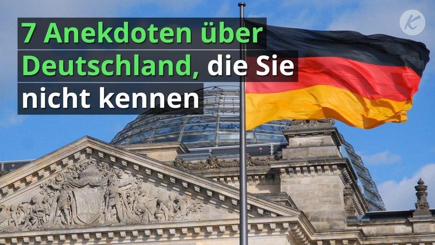 7 Anekdoten über Deutschland, die Sie nicht kennen