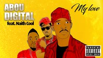 Abou Digital Ft. Naith Cool - My love - Produced by Obidy Style (Crazy Recordz)