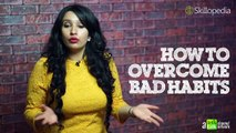 How to Overcome Bad Habits in 6 easy ways - Motivational & Personality Development Tips