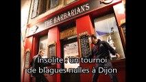 Insolite : un tournoi de blagues nulles à Dijon
