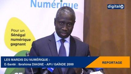 Les Mardis du Numérique : E-Santé - Ibrahima DIAGNE - API / GAÏNDE 2000