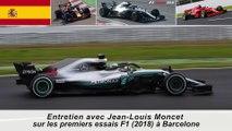 Entretien avec Jean-Louis Moncet sur les 1ers essais F1 de Barcelone (2018)