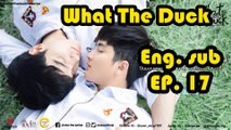 [Engsub] What The Duck The Series EP17