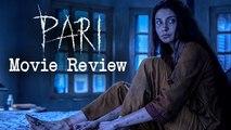 Pari Movie Review   Anushka Sharma   Bharathi Pradhan   Movie Reviews