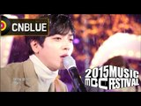 [2015 MBC Music festival] 2015 MBC 가요대제전 CNBLUE - Every Day With You, 씨엔블루 - 매일 그대와 20151231