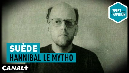Suède : Hannibal le mytho - L'Effet Papillon  – CANAL+