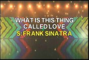 Frank Sinatra What Is This Thing Called Love Karaoke Version