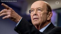 Wilbur Ross Claims Trump Has Discusses Proposed Tariffs With World Leaders