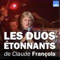Les duos étonnants de Claude François