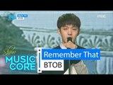 [HOT] BTOB - Remember That, 비투비 - 봄날의 기억 Show Music core 20160423