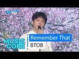 [HOT] BTOB - Remember That, 비투비 - 봄날의 기억 Show Music core 20160409