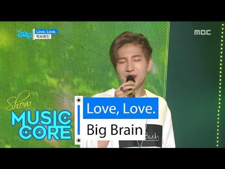[HOT] Big Brain - Love, Love, 빅브레인 - Love, Love Show Music core 20160604