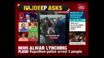 Are BJP Ruled States Soft In Dealing With Cow Vigilantes ?   Rajdeep Asks