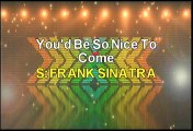 Frank Sinatra You'd Be So Nice To Come Karaoke Version