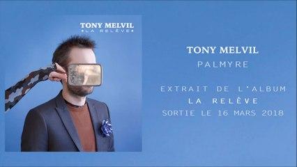 Tony Melvil - Palmyre (Officiel)
