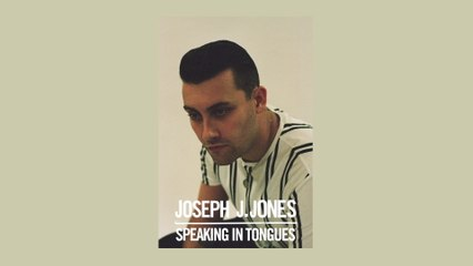 Joseph J. Jones - Speaking In Tongues