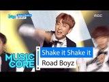 [HOT] Road Boyz - Shake it Shake it, 로드보이즈 - Shake it Shake it Show Music core 20160604
