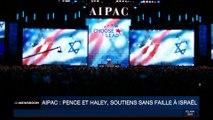 AIPAC: Nikki Haley et Mike Pence, soutiens sans faille à Israël