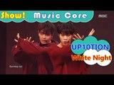 [HOT] UP10TION - White Night, 업텐션 - 하얗게 불태웠어 Show Music core 20161126