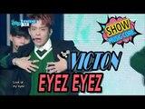 [HOT] VICTON - EYEZ EYEZ, 빅톤 - 아이즈 아이즈 Show Music core 20170318