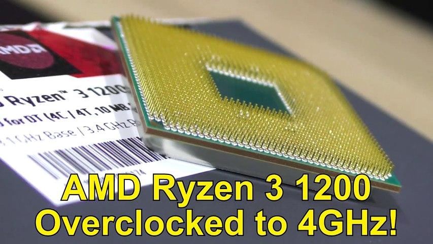 AMD Ryzen 3 1200 - OVERCLOCKED to 4GHz!