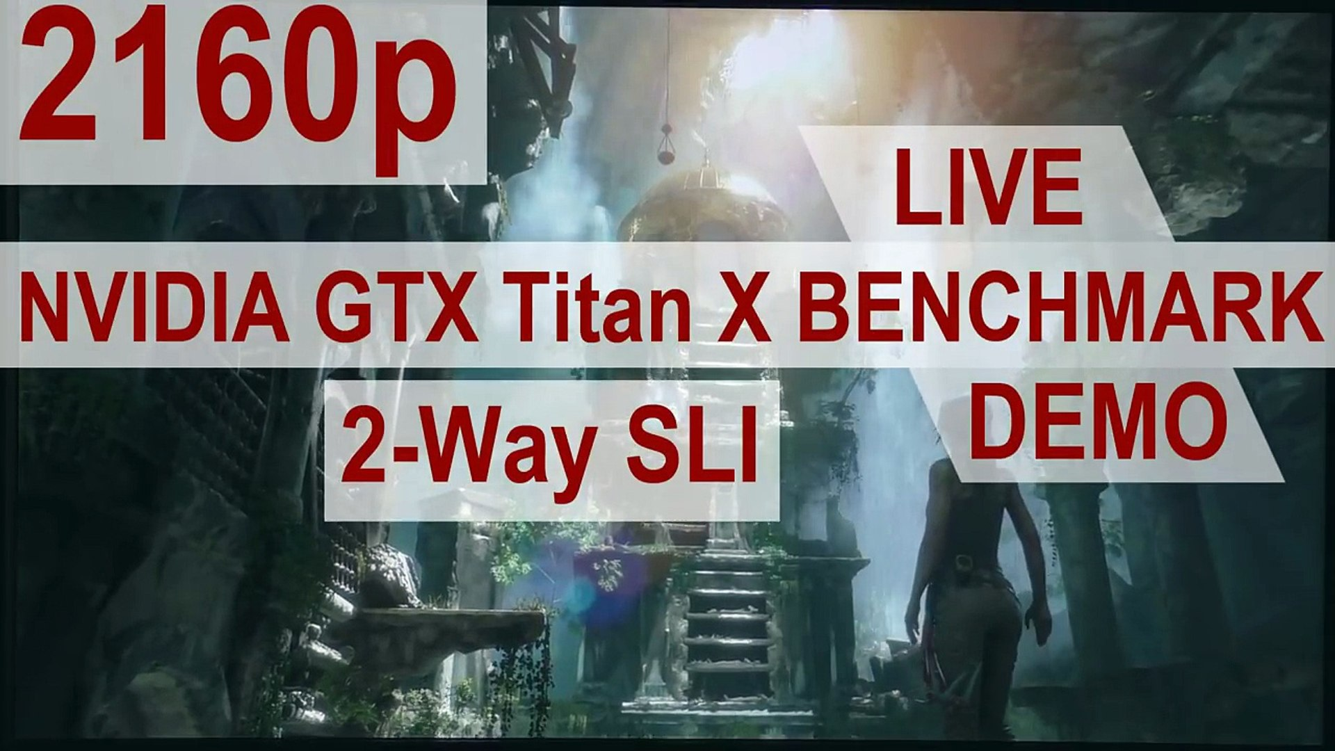 NVIDIA GTX Titan X 2-Way SLI: Rise of the Tomb Raider (Live Benchmark 4K  Demo)