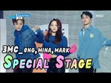[Special Stage] MC(ONG SEONG WU,MINA,MARK) - Special stage, 3엠씨 - 스페셜 스테이지 Show Music core 20180224