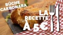 RECETTE À 5€  : Bûche Carbonara