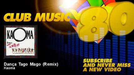 Kaoma - Dança Tago Mago - Remix
