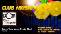 Kaoma - Dança Tago Mago - Remix Club