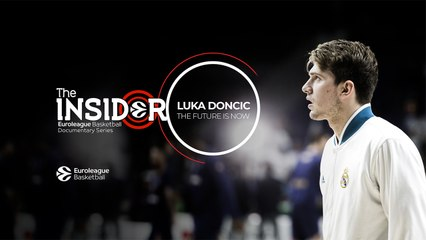 "The Insider EuroLeague Documentary Series presented by Turkish Airlines: ""Luka Doncic: The Future Is Now"""