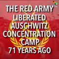 Auschwitz was Liberated 71 Years Ago by Red Army