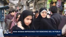 i24NEWS DESK   Iran: woman imprisoned for removing veil  in public   Thursday, March 8th 2018