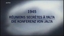 2e Guerre Mondiale - Mystères d'archives - 1945 Réunion secrétés a Yalta