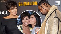 Kris Jenner Paid Travis Scott $4 Million Just To Step Up For Kylie Jenner?