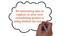 Innovate your remodeling project with kitchen tile murals