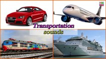 Learning Videos Cars for Kids Transportation sounds Car,AIRPLANE,Ship,TRAIN