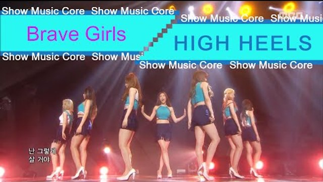 [HOT] Brave Girls - HIGH HEELS, 브레이브걸스 - HIGH HEELS Show Music core   20160702