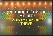 Dirty Dancing Theme (I've Had) The Time Of My Life Karaoke Version