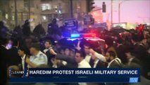 CLEARCUT | Haredim protest Israeli military service | Friday, March 9th 2018