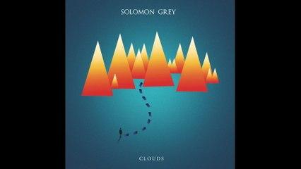 Solomon Grey - Clouds
