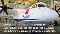 China's amphibious aircraft AG600 makes first glide test