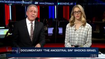 THE RUNDOWN   Documentary 'The Ancestral Sin' shocks Israel   Monday, March 12th 2018