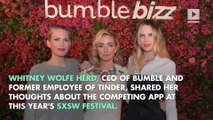 What Does Bumble CEO Think of Competing Dating App Tinder?