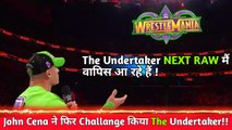 John Cena Offically Challenge To The Undertaker For Match at WM 34 | When Undertaker Response? WWE Raw3/12/18