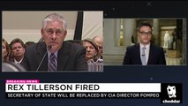 Rex Tillerson Fired and Replaced by CIA Director Pompeo