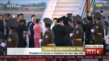 Chinese President Xi Jinping arrives in Tashkent for four-day visit