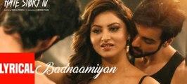 Badnaamiyan Full Video Song - Hate Story IV - Urvashi Rautela - Karan Wahi - Armaan Malik - 2018 HD